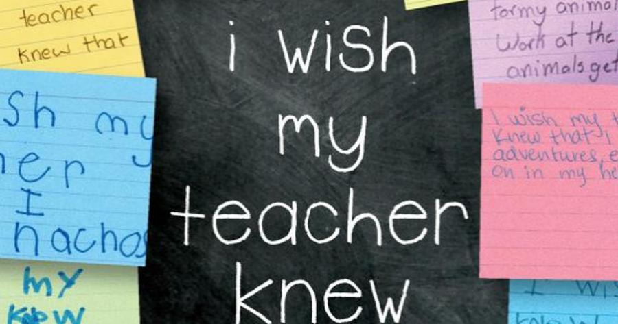 I Wish My Teachers Knew...