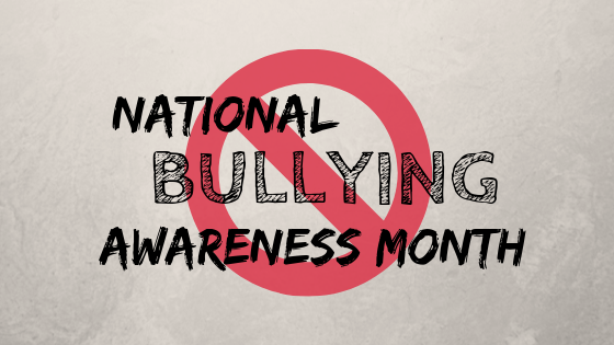 October is National Bullying Awareness Month.