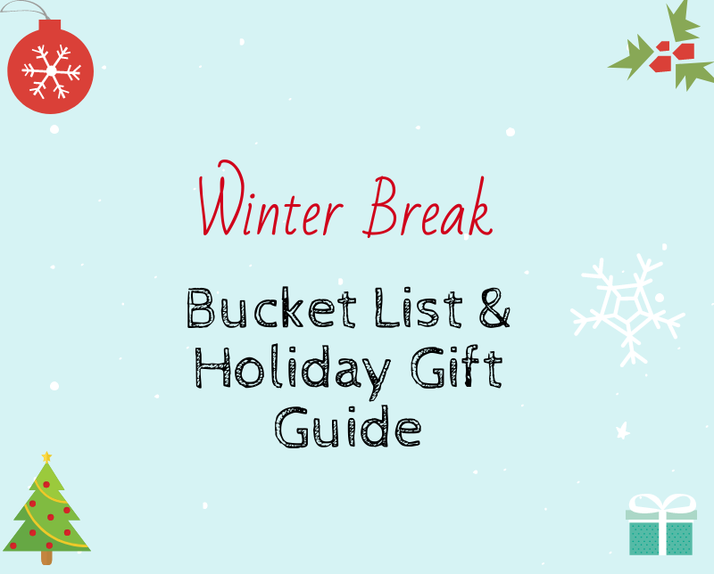 Winter Break Bucket List